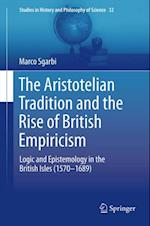 Aristotelian Tradition and the Rise of British Empiricism af Marco Sgarbi