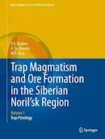 Trap Magmatism and Ore Formation in the Siberian Noril'sk Region (Modern Approaches in Solid Earth Sciences, nr. 3)