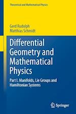 Differential Geometry and Mathematical Physics : Part I. Manifolds, Lie Groups and Hamiltonian Systems