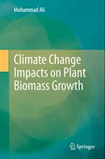 Climate Change Impacts on Plant Biomass Growth