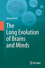 Long Evolution of Brains and Minds af Gerhard Roth
