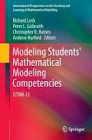 Modeling Students' Mathematical Modeling Competencies : ICTMA 13
