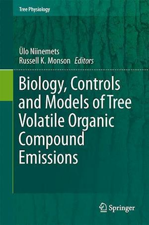 Biology, Controls and Models of Tree Volatile Organic Compound Emissions