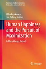 Human Happiness and the Pursuit of Maximization (Happiness Studies Book Series)