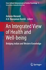 Integrated View of Health and Well-being (Cross-cultural Advancements in Positive Psychology)