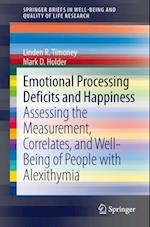 Emotional Processing Deficits and Happiness (Springerbriefs in Well-being and Quality of Life Research)
