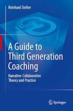 A Guide to Third Generation Coaching : Narrative-Collaborative Theory and Practice