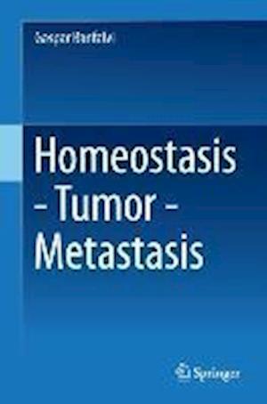 Homeostasis - Tumor - Metastasis