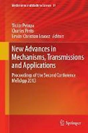 New Advances in Mechanisms, Transmissions and Applications : Proceedings of the Second Conference MeTrApp 2013