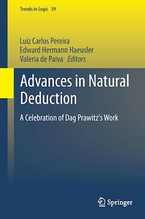 Advances in Natural Deduction : A Celebration of Dag Prawitz's Work