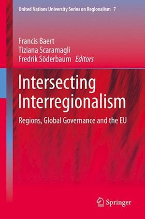 Intersecting Interregionalism : Regions, Global Governance and the EU