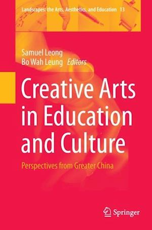 Creative Arts in Education and Culture : Perspectives from Greater China