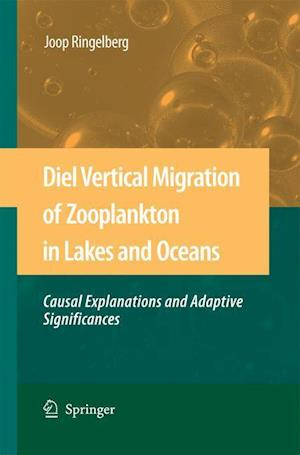 Diel Vertical Migration of Zooplankton in Lakes and Oceans : causal explanations and adaptive significances