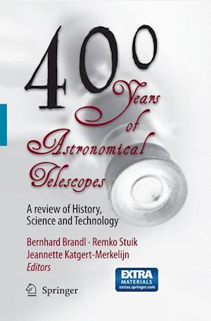 400 Years of Astronomical Telescopes : A Review of History, Science and Technology