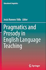 Pragmatics and Prosody in English Language Teaching af Jesus Romero-trillo