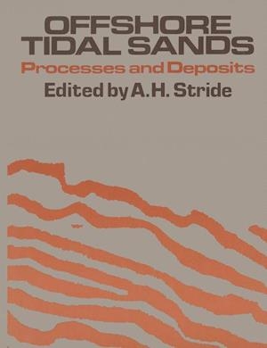 Offshore Tidal Sands : Processes and deposits