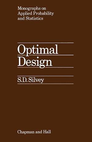 Optimal Design : An Introduction to the Theory for Parameter Estimation