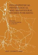 Psychophysical, Physiological and Behavioural Studies in Hearing af G. van den Brink