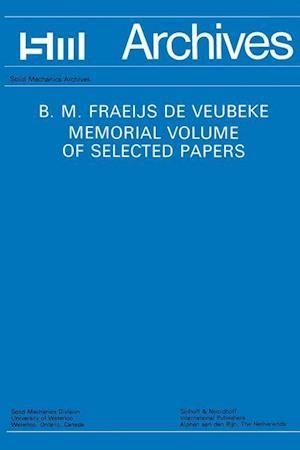 B.M. Fraeijs De Veubeke Memorial Volume of Selected Papers
