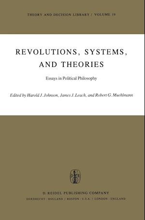 Revolutions, Systems and Theories : Essays in Political Philosophy