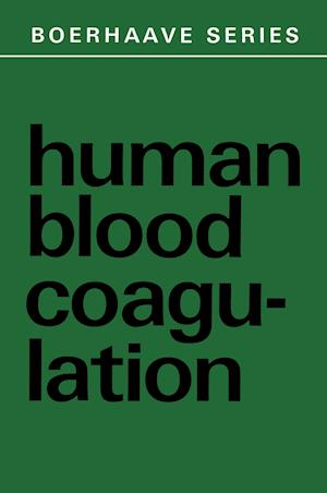 Human Blood Coagulation : Biochemistry, Clinical Investigation and Therapy