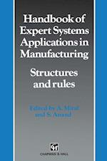 Handbook of Expert Systems Applications in Manufacturing Structures and rules af Anil Mital