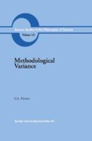 Methodological Variance : Essays in Epistemological Ontology and the Methodology of Science