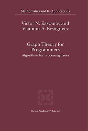 Graph Theory for Programmers : Algorithms for Processing Trees