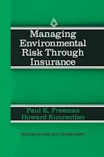 Managing Environmental Risk Through Insurance af Paul K. Freeman, Howard Kunreuther
