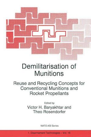 Demilitarisation of Munitions : Reuse and Recycling Concepts for Conventional Munitions and Rocket Propellants
