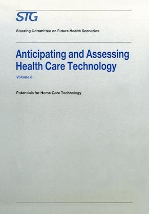 Anticipating and Assessing Health Care Technology : Potentials for Home Care Technology