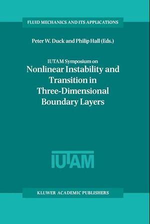 IUTAM Symposium on Nonlinear Instability and Transition in Three-Dimensional Boundary Layers