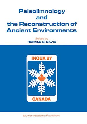 Paleolimnology and the Reconstruction of Ancient Environments : Paleolimnology Proceedings of the XII INQUA Congress