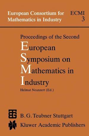 Proceedings of the Second European Symposium on Mathematics in Industry : ESMI II March 1-7, 1987 Oberwolfach