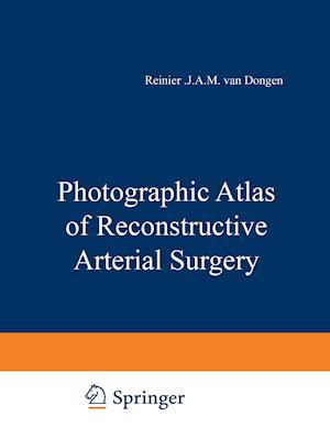 Photographic Atlas of Reconstructive Arterial Surgery