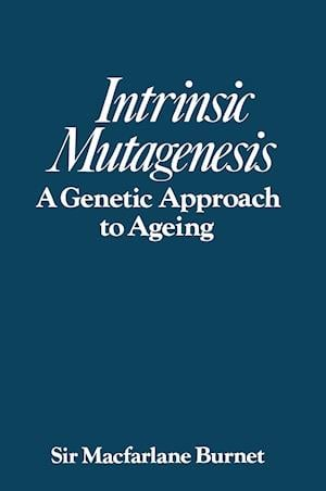 Intrinsic mutagenesis : A genetic approach to ageing