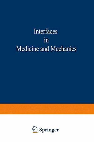 Proceedings of the First International Conference on Interfaces in Medicine and Mechanics : Proceedings of the International Conference held at the Un