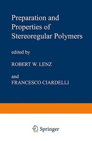 Preparation and Properties of Stereoregular Polymers