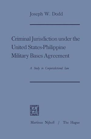 Criminal Jurisdiction Under the United States-Philippine Military Bases Agreement: A Study in Conjurisdictional Law