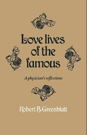 Love Lives of the Famous: A Physician's Reflections