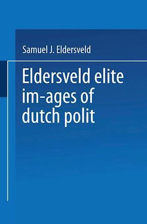 Elite Images of Dutch Polit : Accommodation and Conflict