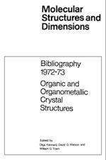 Bibliography 1972-73 Organic and Organometallic Crystal Structures (Molecular Structure and Dimensions)