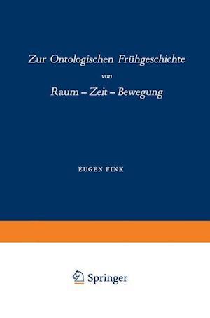 Zur Ontologischen Frühgeschichte : Raum - Zeit - Bewegung