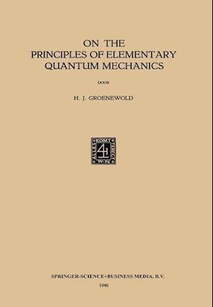On the Principles of Elementary Quantum Mechanics