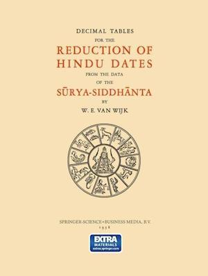 Decimal Tables for the Reduction of Hindu Dates from the Data of the S Rya-Siddh Nta
