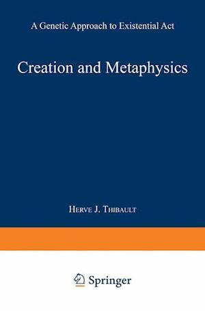 Creation and Metaphysics: A Genetic Approach to Existential ACT