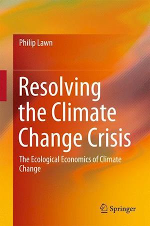 Resolving the Climate Change Crisis : The Ecological Economics of Climate Change