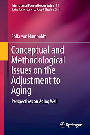 Conceptual and Methodological Issues on the Adjustment to Aging : Perspectives on Aging Well