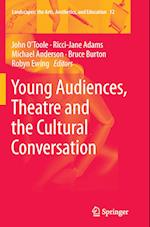 Young Audiences, Theatre and the Cultural Conversation (Landscapes: The Arts, Aesthetics and Education, nr. 12)