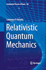Relativistic Quantum Mechanics (FUNDAMENTAL THEORIES OF PHYSICS, nr. 180)